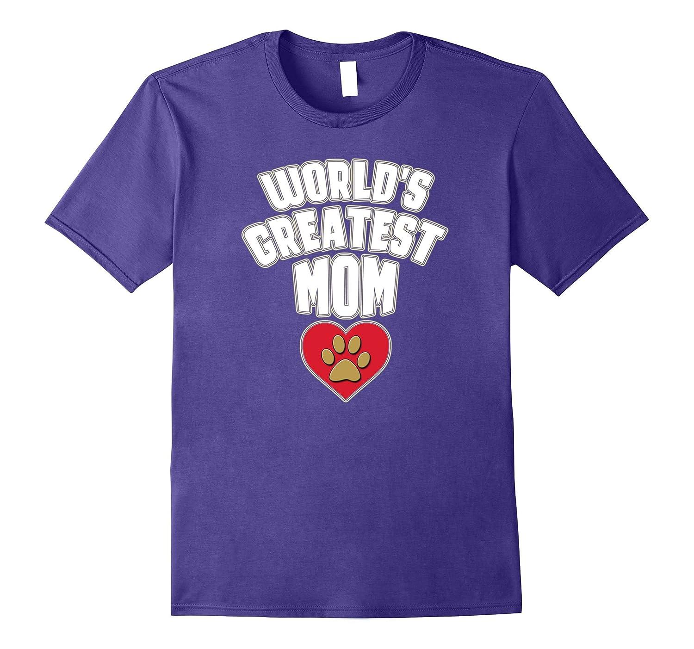 World's Greatest Mom Heart Dog Cat Pet Mother's Day T Shirt-Art
