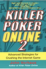 Killer Poker Online/2: Advanced Strategies For Crushing The Internet Game Kindle Edition