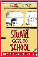 Stuart Goes to School Kindle Edition