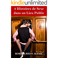 3 Histoires de Sexe dans un Lieu Public (French Edition)