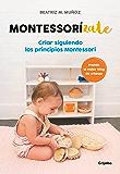 Montessorízate: Criar siguiendo los principios Montessori (Spanish Edition)