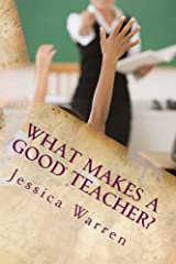 What Makes a Good Teacher? Kindle Edition