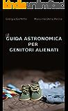 Guida astronomica per genitori alienati