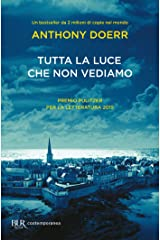 Tutta la luce che non vediamo (Italian Edition) Kindle Edition