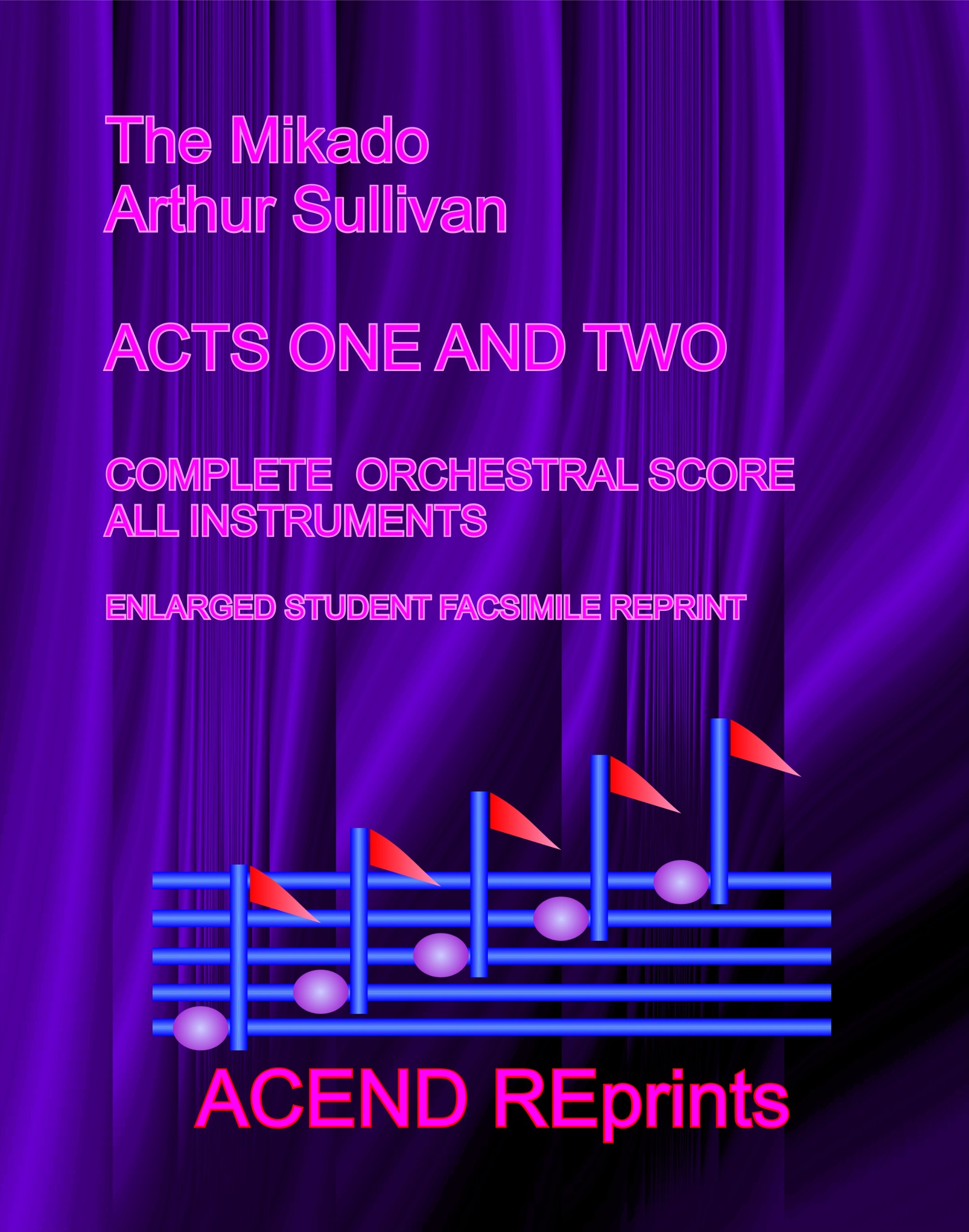 The Mikado by Arthur Sullivan ACTS ONE AND TWO COMPLETE ORCHESTRAL SCORE ALL INSTRUMENTS (STUDENT FACSIMILE) PDF
