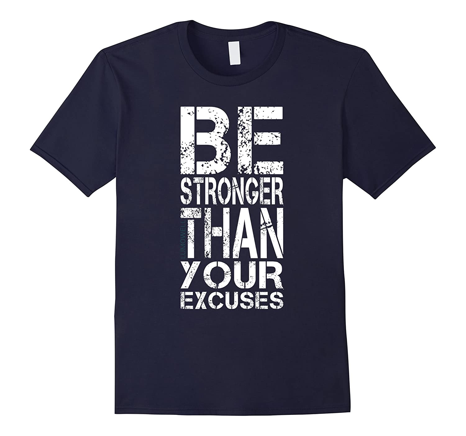 Be Stronger Than Your Excuses Shirt-Vaci