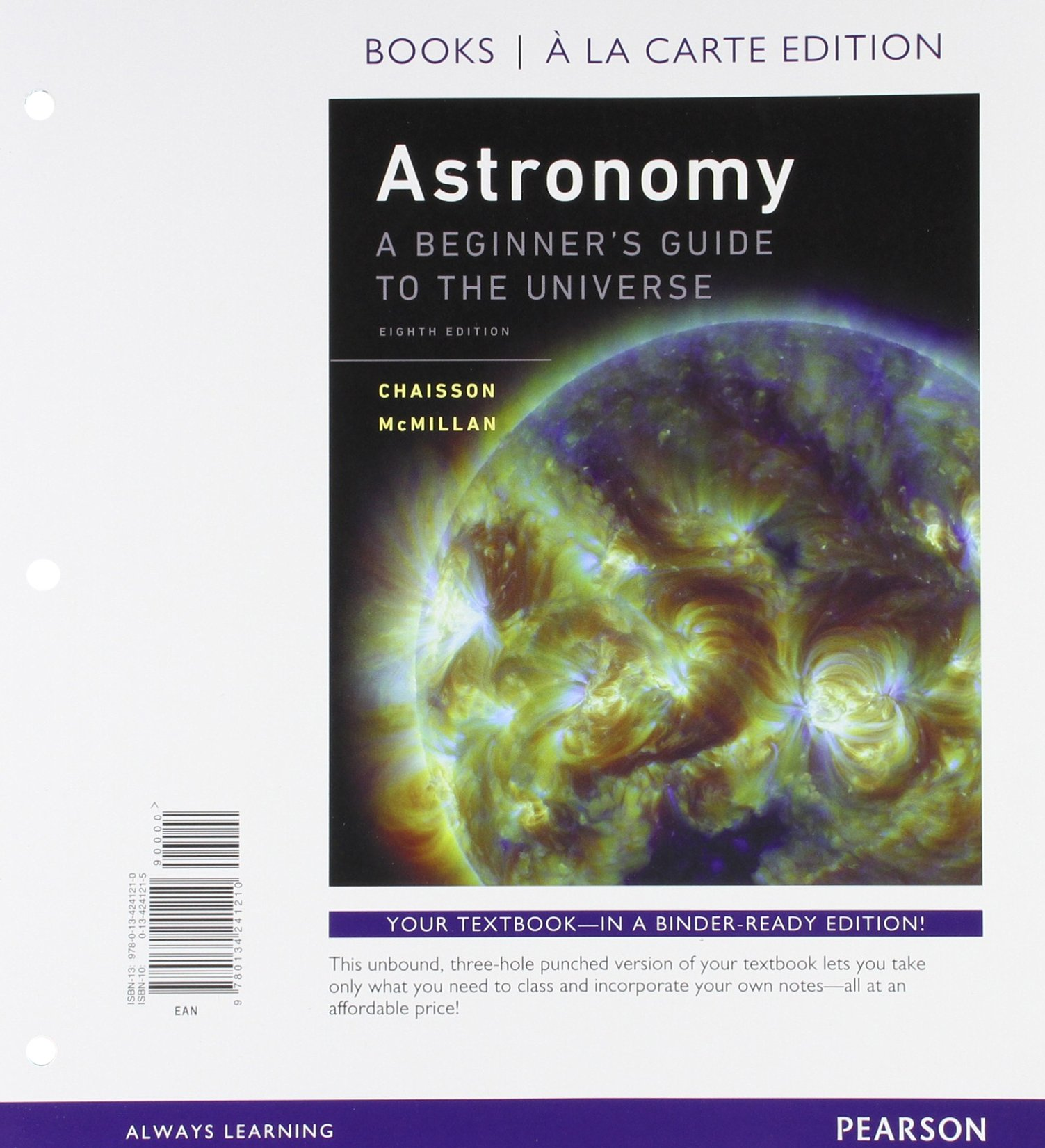 Astronomy: A Beginner's Guide to the Universe, Books a la Carte Plus Mastering Astronomy with Pearson eText -- Access Card Package (8th Edition) by Pearson