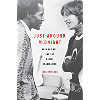 Just around Midnight: Rock and Roll and the Racial Imagination book cover