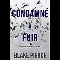 Condamné à fuir (Un Mystère Adèle Sharp — Volume 2) (French Edition)