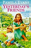 Yesterday's Friends: Romance, jealousy and an undying love fill an engrossing family saga