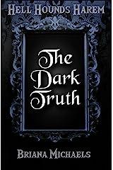 The Dark Truth (Hell Hounds Harem Book 2) Kindle Edition