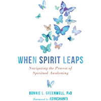When Spirit Leaps: Navigating the Process of Spiritual Awakening (English Edition)