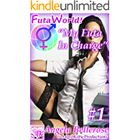 "FutaWorld! ""My Futa In Charge"" Part 1: A Futanari, Dickgirl, Futa-on-Female Erotica (English Edition)"