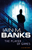 The Player Of Games: A Culture Novel (Culture series Book 2)