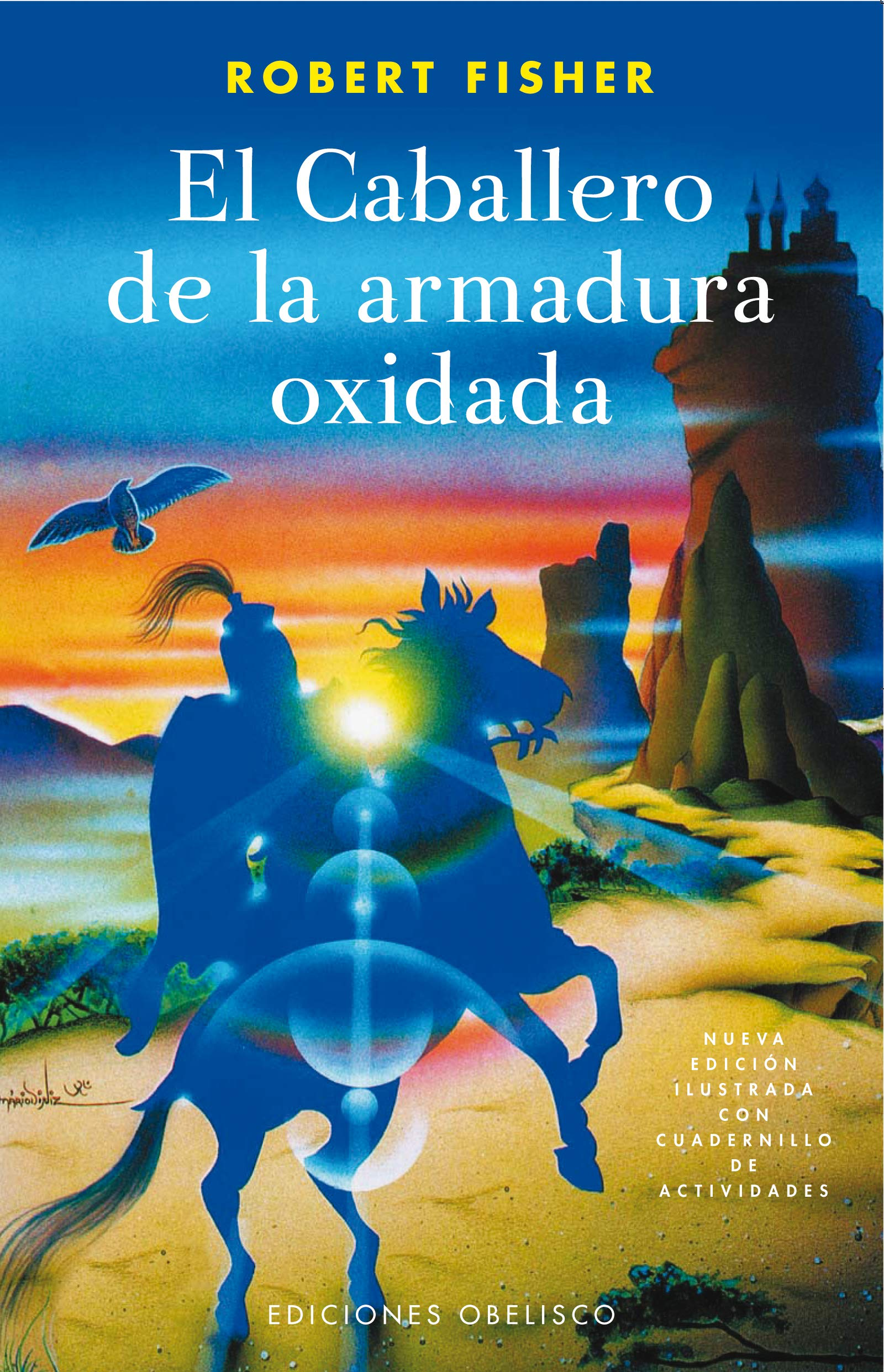 El Caballero De La Armadura Oxidada Fisher Dr Robert 9788497772303 Books Amazon Ca