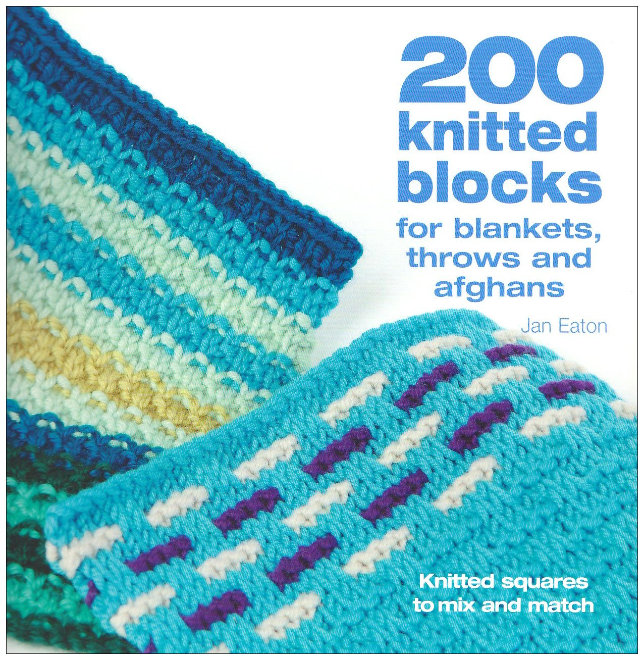200 knitted blocks for blankets throws and afghans amazon 200 knitted blocks for blankets throws and afghans amazon jan eaton 8601300392073 books bankloansurffo Image collections