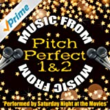 Music from Pitch Perfect 1 & 2 [Explicit]