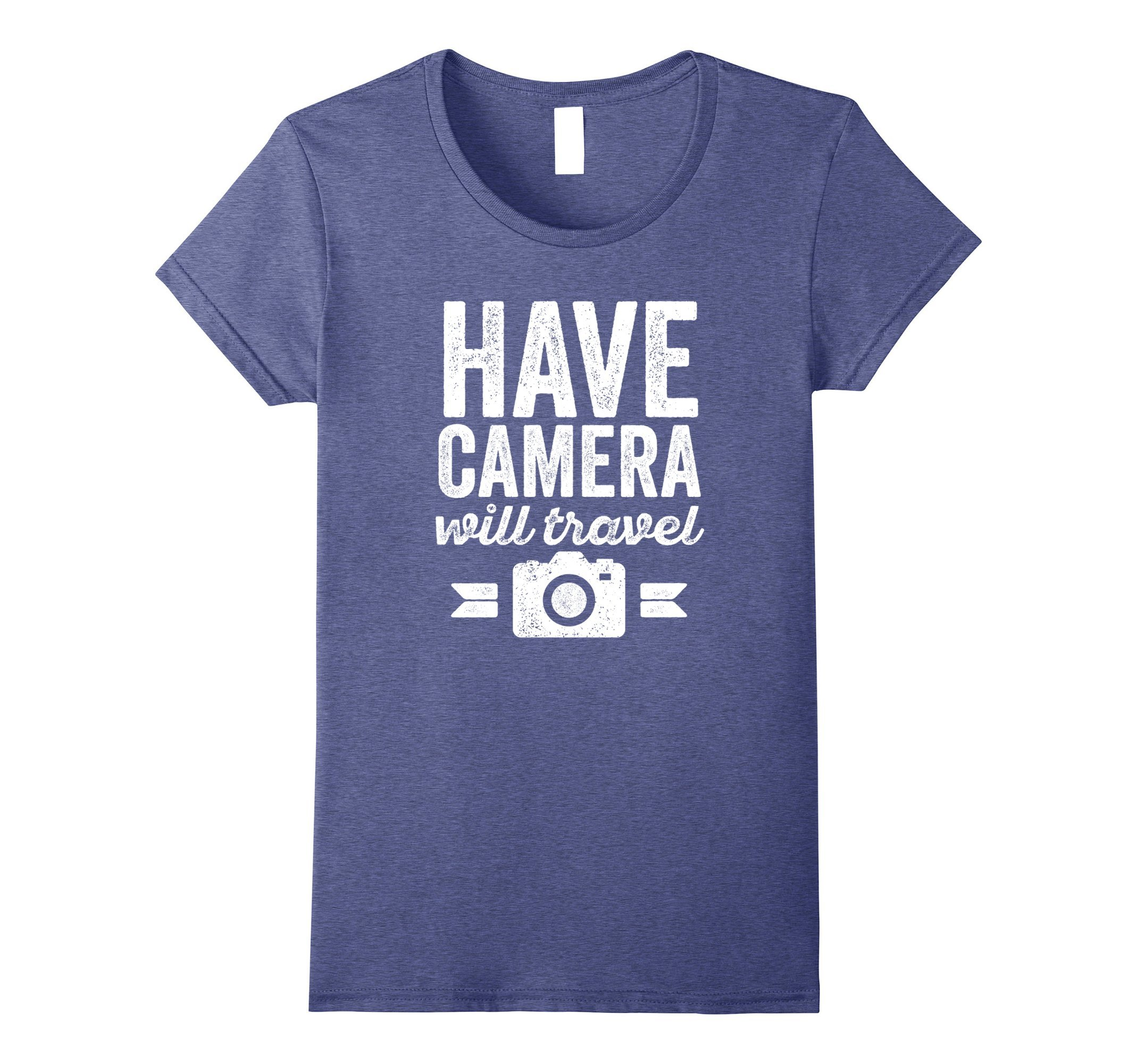 Women's Have Camera Will Travel - Photography Photographer T-Shirt Small Heather Blue