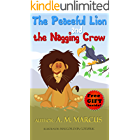 Children's Book: The Peaceful Lion and the Nagging Crow: (Moral Story for Kids on Anger Management and How to Deal With Bullies) (bullying books for kids Book 1)