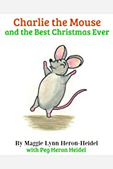 Charlie the Mouse and the Best Christmas Ever Kindle Edition
