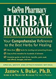 The Green Pharmacy Herbal Handbook: Your