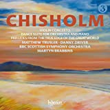 Erik Chisholm: Violin Concerto & Dance Suite for orchestra and piano [Matthew Trusler; Danny Driver; BBC Scottish Symphony Orchestra; Martyn Brabbins] [Hyperion A68208]