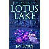 Lotus Lake: Rise of the Mystic Mage Book 1