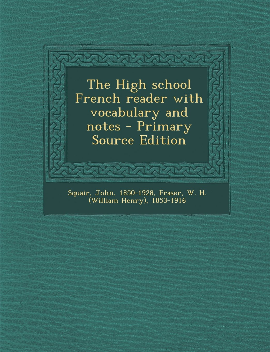 Read Online The High School French Reader with Vocabulary and Notes - Primary Source Edition (French Edition) ebook