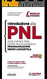 Introduzione alla PNL: Come capire e farsi capire meglio usando la Programmazione Neuro-Linguistica
