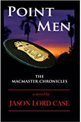 Point Men (The MacMaster Chronicles Book 5) Kindle Edition