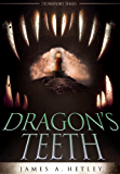Dragon's Teeth (Contemporary Fantasy) (The Stonefort Series Book 2)