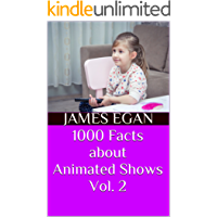1000 Facts about Animated Shows Vol. 2