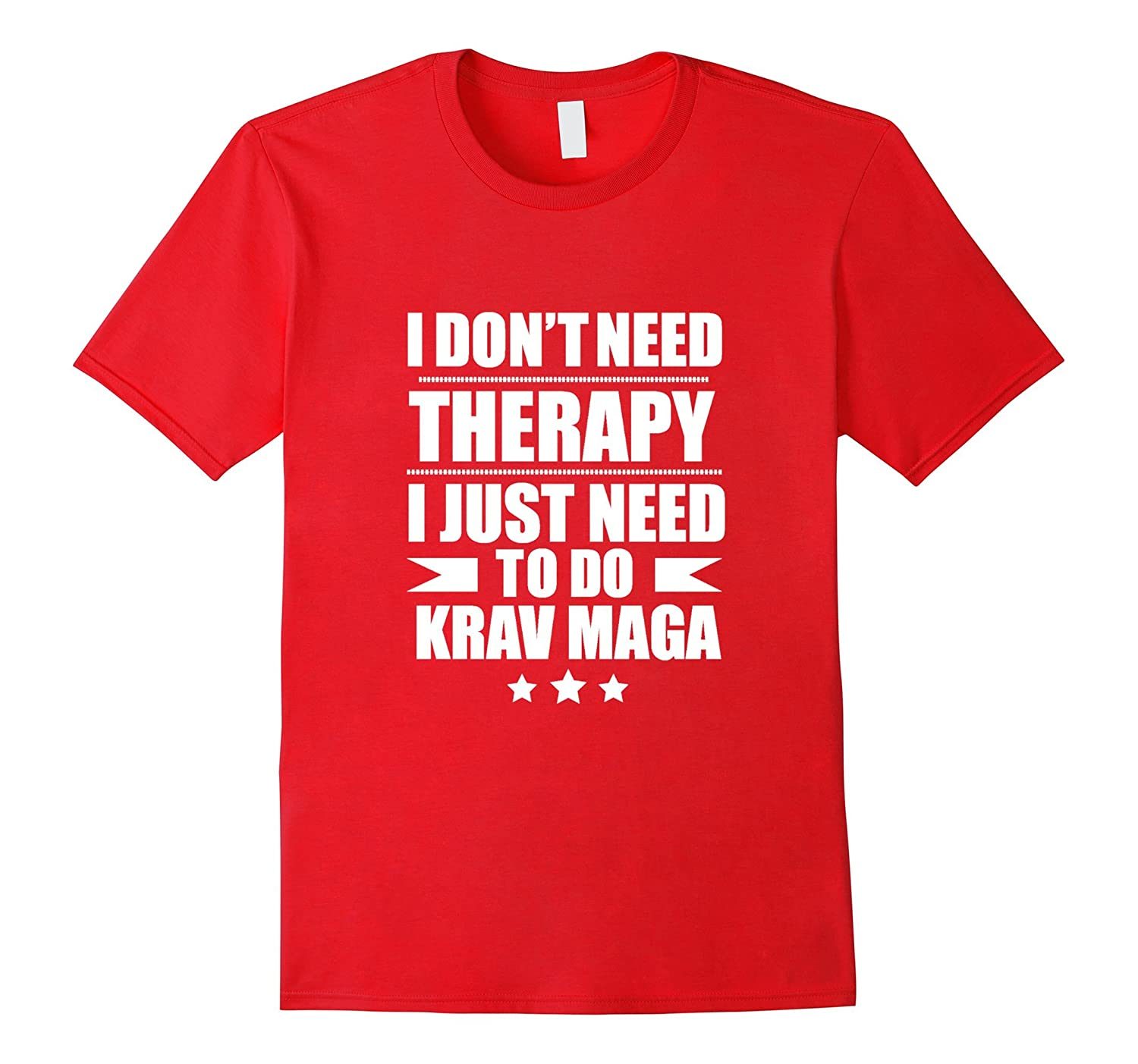 Dont Need Therapy Just Need to do Krav Maga Funny T-shirt-Vaci