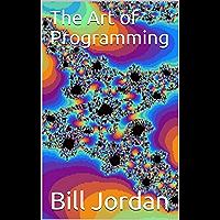 The Art of Programming (English Edition)