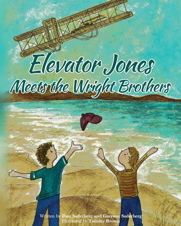 Read Online Elevator Jones Meets the Wright Brothers (Kitty Hawk Hijinks) pdf
