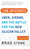 The Upstarts: How Uber, Airbnb, and the Killer Companies of the New Silicon Valley Are Changing the World