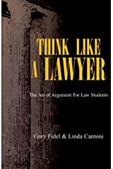 Think Like a Lawyer: the Art of Argument for Law Students