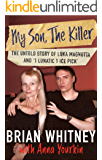 "My Son, The Killer: The Untold Story of Luka Magnotta and ""1 Lunatic 1 Ice Pick"" (English Edition)"