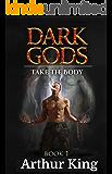 Take the body...: Gritty Epic Fantasy (Dark Gods Book 1)