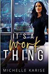 It's A Work Thing: A High-Powered Corporate Contemporary BWWM Romance Kindle Edition