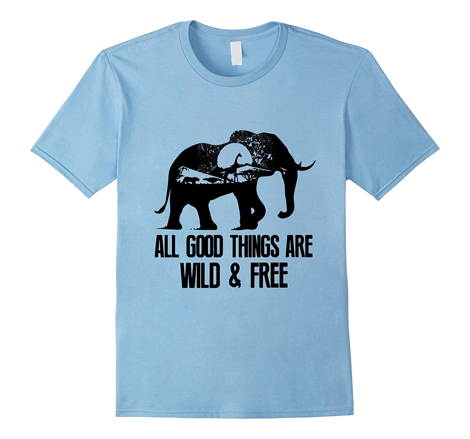 all good things are wild and free t-shirt elephant t-shirt-Vaci