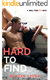 Hard to Find (Small Town Sexy Book 4)
