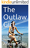 The Outlaw Girl: A Chilling Thriller Mystery
