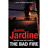 The Bad Fire (Bob Skinner series, Book 31): A shocking murder case brings danger too close to home for ex-cop Bob Skinner in this gripping Scottish crime thriller