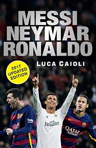 Messi; Neymar; Ronaldo - 2017
