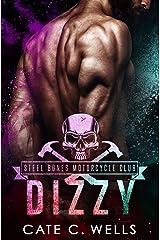 Dizzy: A Steel Bones Motorcycle Club Prequel Kindle Edition