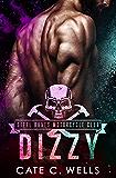 Dizzy: A Steel Bones Motorcycle Club Prequel