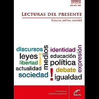 Lecturas del presente. Discurso, política y sociedad (Cuadernos de Investigación) (Spanish Edition)