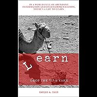 "L earn: Drop the ""L"" & Earn (English Edition)"