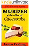 Murder with a Slice of Cheesecake (Holly Hart Cozy Mystery Series (the prequel) Book 0)